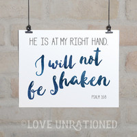 Bible Verse Printable -He is at my right hand, I will not be shaken, Psalm 16:8, Bible verse art, Christian quote, wall art poster print