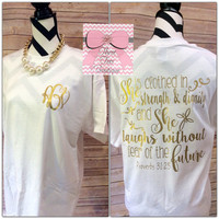 She is Clothed in Strength & Dignity Monogram T-Shirt. Monogram Shirt. Proverbs 31:25. Monogrammed Gifts. Hope.  Believe. Faith. Bible Verse