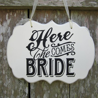 """Wedding Sign Hand Painted Wooden Cottage Chic Flower Girl / Ring Bearer Sign, """"Here Comes The Bride"""""""