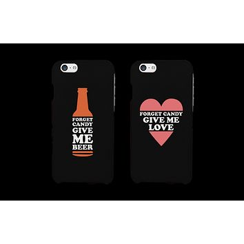 Forget Candy Give Me Beer and Love Couple Matching Phone Cases (Set)