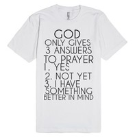 GOD's 3 answers-Unisex White T-Shirt