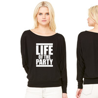 LIFE OF THE PARTY 9 women's long sleeve tee