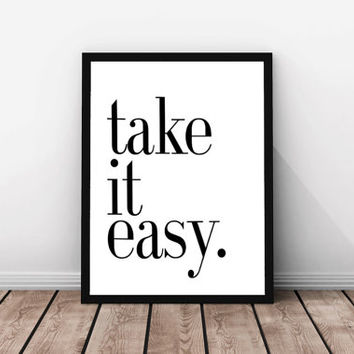 "Relax Quote ""Take it Easy"" Typography Bedroom Art Instant Download Minimalist Wall Art Home Decor Art Print Modern Prints Black And White"