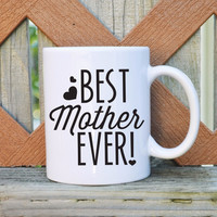 [Mothers Day] Best Mother Ever Mother's Day Coffee Mug