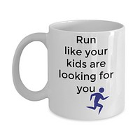 Run Like your kids are looking for you-funny coffee mug tea cup gift novelty parents joggers runners