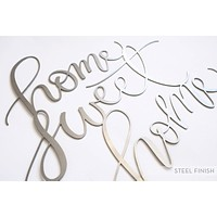 Home Sweet Home Steel Calligraphy Sign