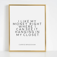 I Like My Money, Bathroom Decor, Bathroom Sign,Girls Bedroom Decor,fashion Print Sex And The City Quote, Carrie Bradshaw Quote Printable