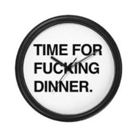 Fucking clock  What the fuck should I make for dinner store