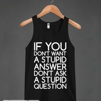 Stupid Answers, Stupid Questions (Tank)-Unisex Black Tank