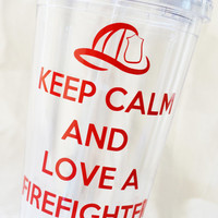 Keep Calm and Love a Firefighter 16 oz Tumbler