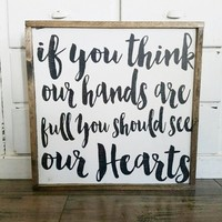 If You Think Our Hands are Full Sign