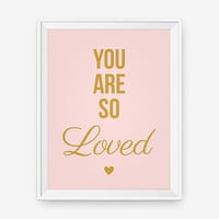 You are so Loved - Nursery Art, Baby Room Decor, Typography Poster, Gift for her, pink, gold