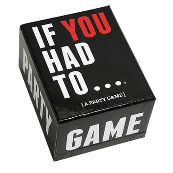 If You Had To Party Game
