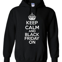 Keep Calm & Black Friday On Great Black Friday Shopping Hoodie Must Have For That Crazy Day Unisex Sizes and All Colors Black Friday Hoodie