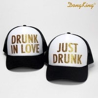 DongKing Fashion Trucker Hat JUST DRUNK Trucker Cap DRUNK IN LOVE Snapbacks Top Quality Baseball Cap Wedding Gift for Couples