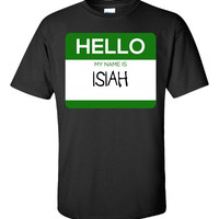 Hello My Name Is ISIAH v1-Unisex Tshirt