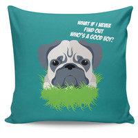 Who's a Good Boy | Pug Funny Face Cushion Cover