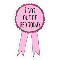 I got out of bed today by alexandra552