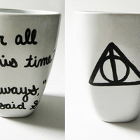 """Harry Potter and the Deathly Hallows - """"Always,"""" said Snape - mug // hand-drawn/written"""