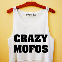 CRAZY MOFOS Crop Tank Top
