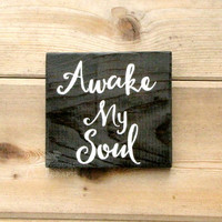 "Awake My Soul wall art - wood 6""x6"" wall art,inspirational, positive wall art,  handpainted, spiritual art, religious, rustic decor"