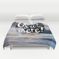 Get Out There! Duvet Cover by RDelean