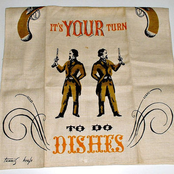 Tammis Keefe Towel It's Your Turn To Do Dishes Vintage Linen Towel Mid Century 1950's Washing Duel  Signed