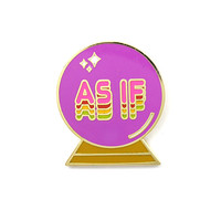 As If Crystal Ball Pin