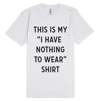 Nothing To Wear Shirt-Unisex White T-Shirt
