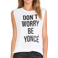 Style Stalker Don't Worry Be Yonce Muscle Tank in White
