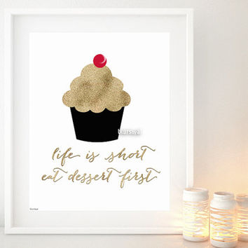 "Kitchen quote print ""life is short, eat dessert first"" Golden glitter cupcake, typography quote printable -gp012 Instant download"