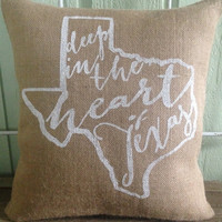 "Burlap Pillow- ""Deep in the Heart of Texas"",State of Texas, Chritmas gift, Custom Made to Order"