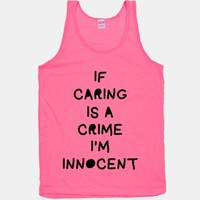 If Caring Is A Crime