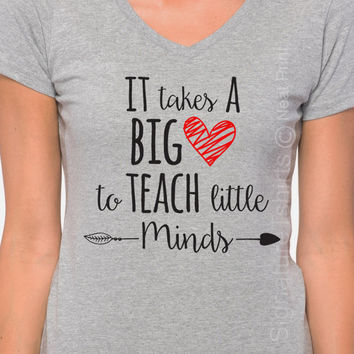 Plus Size Womens V neck shirt It Takes a Big Heart To Teach Little Minds T Shirt Gift For Teacher Back to School Gift Teacher Gift Christmas