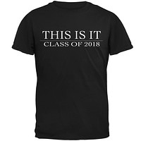 This Is It Class Of 2018 Black Adult T-Shirt
