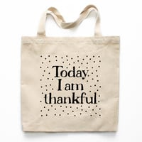 Today I Am Thankful Canvas Tote Bag