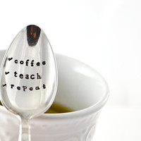 "stamped coffe spoon "" coffee, teach, repeat"" Hand Stamped Spoon, Gift for teacher, unique gift idea, coffee lover gift"