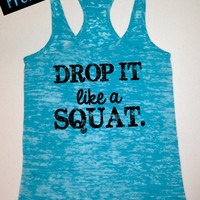 Tank Top of the Month. Drop it Like a Squat. Fitness Tank. Crossfit Tank. Workout Tank. Motivational Tank. Gym Clothing. Free Shipping USA