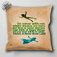 Disney New Peter Pan Quote 3 pillow case, cushion cover ( 1 or 2 Side Print With Size 16, 18, 20, 26, 30, 36 inch )