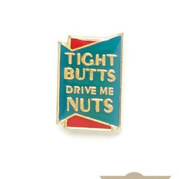 Tight Butts Vintage Pin