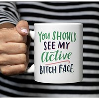 You Should See My Active Bitch Face Mug | Printed on Both Sides | Boxed for Gifting