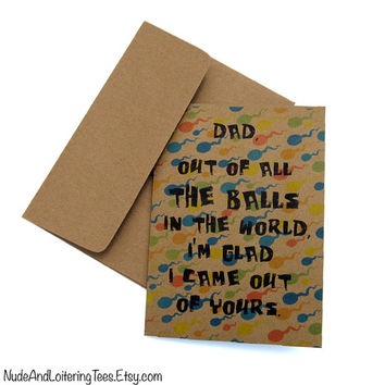 Funny Father's Day Card - Out of All The Balls in the World - crude humor sperm fathers greeting dad daddy