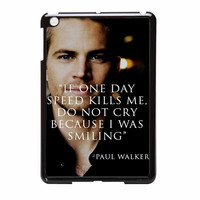 Paul Walker Quotes Actor Fast And Furious iPad Mini 2 Case