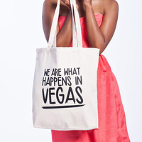 We Are What Happens in Vegas Tote Bag