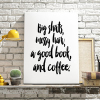 "PRINTABLE"" Big shirts messy hair a good book and coffee College Poster Typography Art Funny Wall Art Typography Poster Teen Room Decor Print"