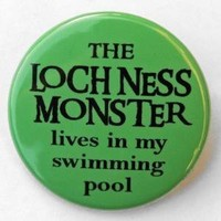 Loch Ness Monster Lives In My Swimming Pool  by theangryrobot