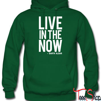 Live In The Now hoodie