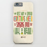 Buddy the Elf! The Best Way to Spread Christmas Cheer is Singing Loud for All to Hear iPhone & iPod Case by Noonday Design