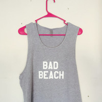 Spring Break Bad Beach Tank - Grey Tank Top with White Letters - Beach Coverup, Pool Tank