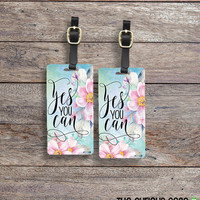 Luggage Tag Set Yes You Can Floral Cottage Chic Metal Luggage Tag Set With Printed Custom Info On Back, 2 Tags Choice of Straps